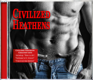 Civilized Heathens_Greatest Hits