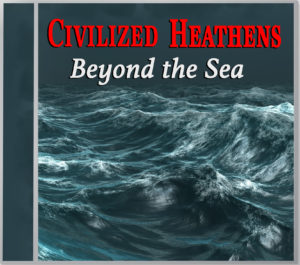 Beyond the Sea by the Civilized Heathens