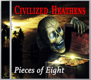 Pieces of Eight_Civilized Heathens